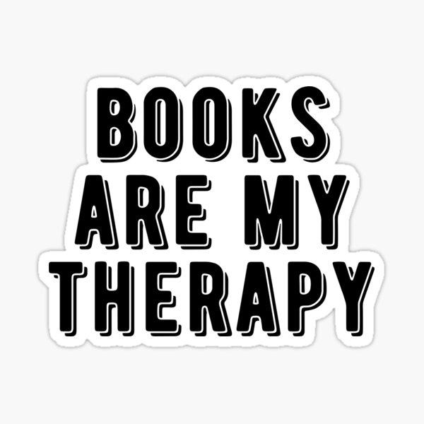 Books are my therapy Sticker