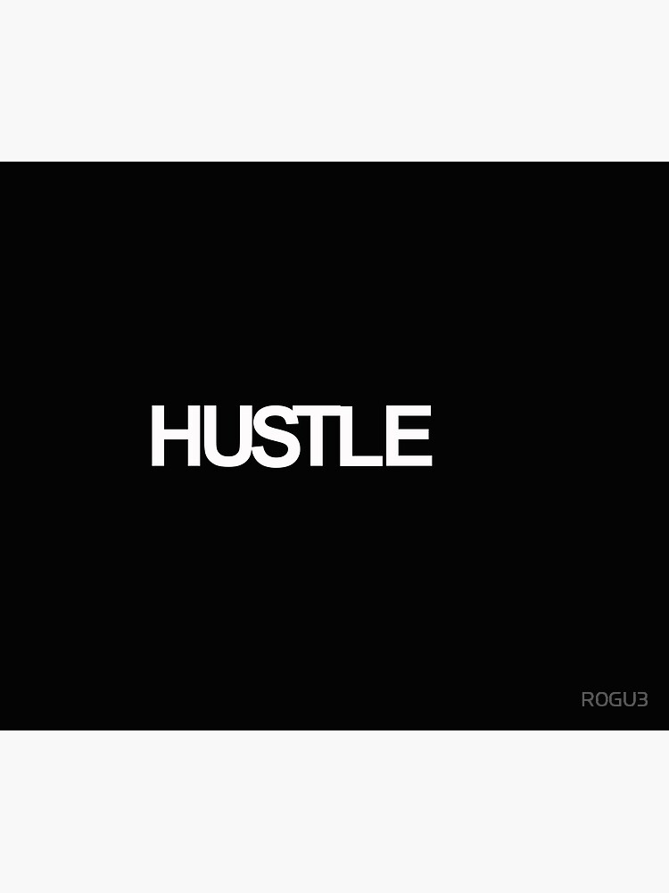 Every day Hustle by R0GU3