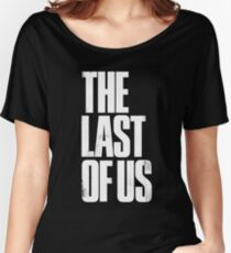 the last of us Women's Relaxed Fit T-Shirt