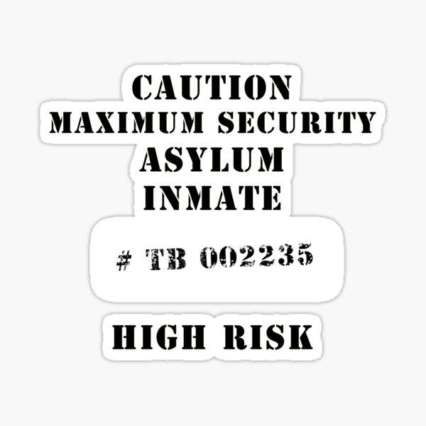 Asylum inmate 2 Sticker
