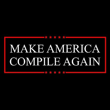 Make America Compile Again - Light by HJubb