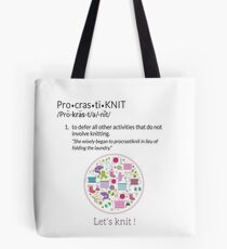 Knitting Products  ProcrastiKNIT - to defer all activities other than knitting Tote Bag