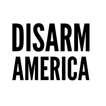 disarm america by thebiscuitgirl