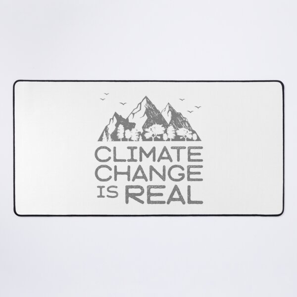 Climate Change is Real Desk Mat