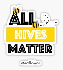 All Hives Matter - Hashtag Save The Bees Conservation  Sticker