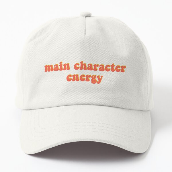 Main Character Energy Dad Hat