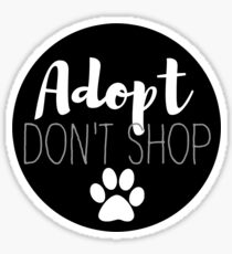 Adopt Don't Shop - Black Sticker