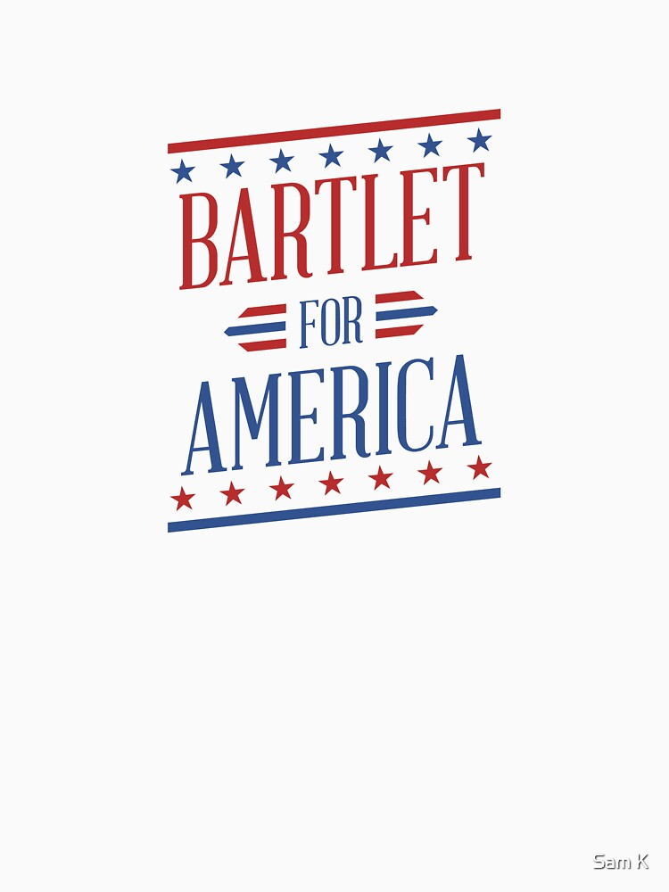 Bartlet For America  | Unisex T-Shirt