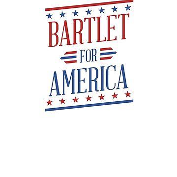 Bartlet For America  by samkrauser
