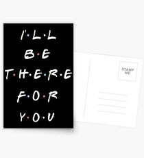 I'LL BE THERE FOR YOU Postcards