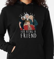 THANK YOU FOR BEING A FRIEND Lightweight Hoodie