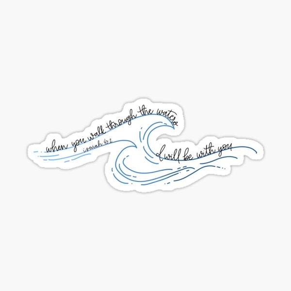 Ésaïe 43:2 autocollant vagues Sticker