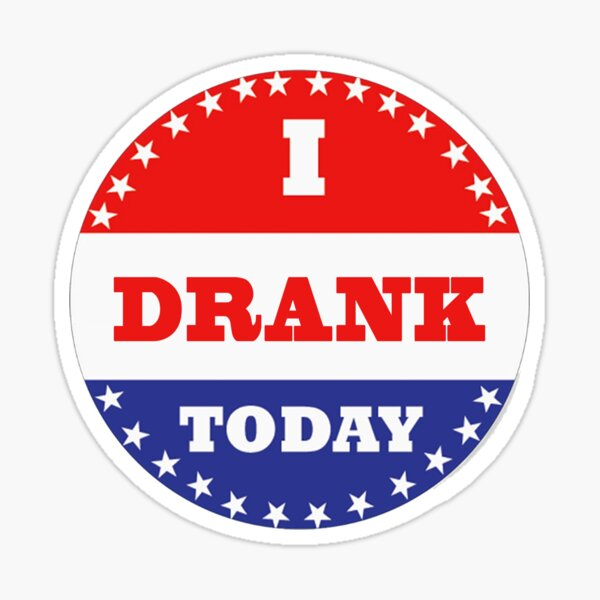 Stickers de vote - J'ai bu aujourd'hui Sticker