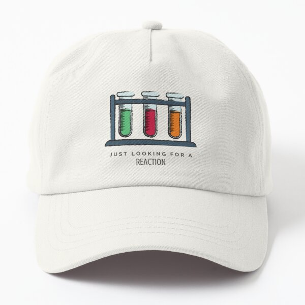 Test Tube, Just Looking For A Reaction Dad Hat