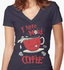 I Need More Coffee Women's Fitted V-Neck T-Shirt