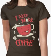 I Need More Coffee Women's Fitted T-Shirt