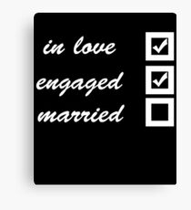 In love, engaged, married Canvas Print
