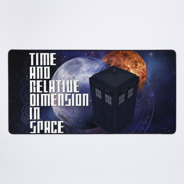 Time And Relative Dimension In Space Desk Mat