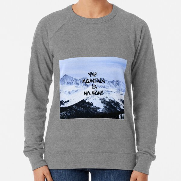 The Mountain is My Home- Short Lightweight Sweatshirt