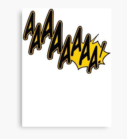 AAAAAAAA! Canvas Print