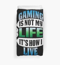 Gaming Is Life? Duvet Cover