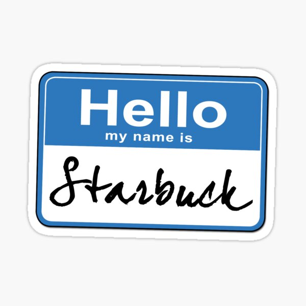 Hello My Name Is Starbuck Sticker