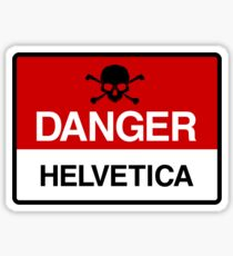Danger: Helvetica Sticker