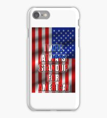 I Will STANDUP For America! 5 iPhone Case/Skin