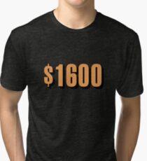 Game Value $1600 Tri-blend T-Shirt