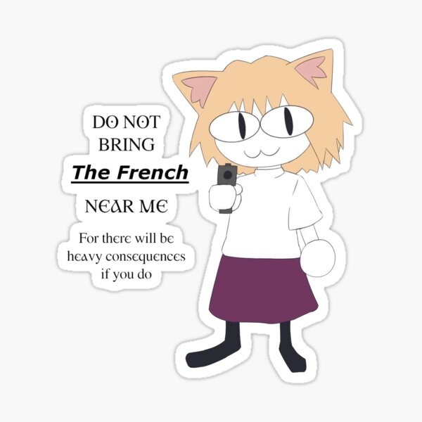 Do Not Bring The French Near Me Neco Arc Sticker
