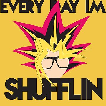 Every Day I'm Shufflin' by tomatosoupcan