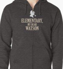 Sherlock Holmes 'Elementary, My Dear Watson' quote Zipped Hoodie