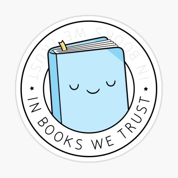 In Books We Trust Sticker