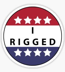 Election 2016: I Rigged Sticker