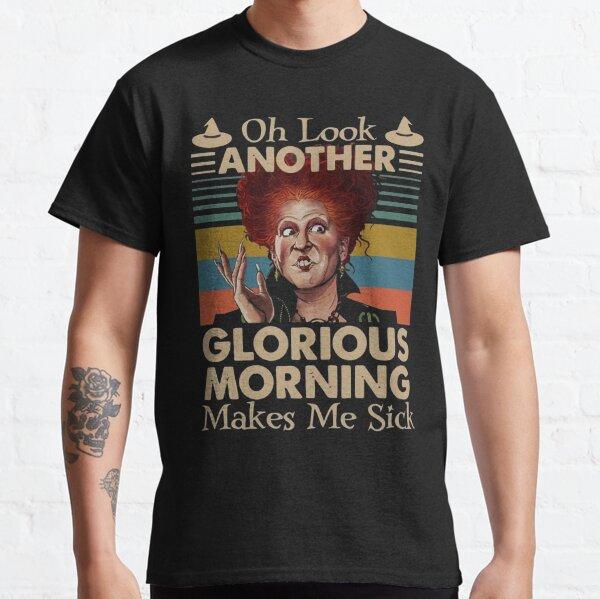Oh schau, ein weiterer herrlicher Morgen macht mich krank - Halloween Classic T-Shirt