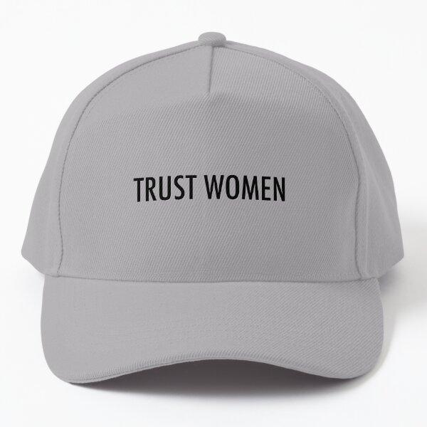 TRUST WOMEN - Dark text on light shirts Baseball Cap