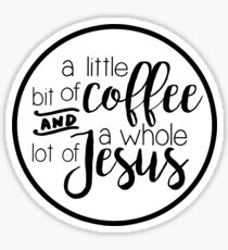 a little bit of coffee and a whole lot of Jesus Sticker