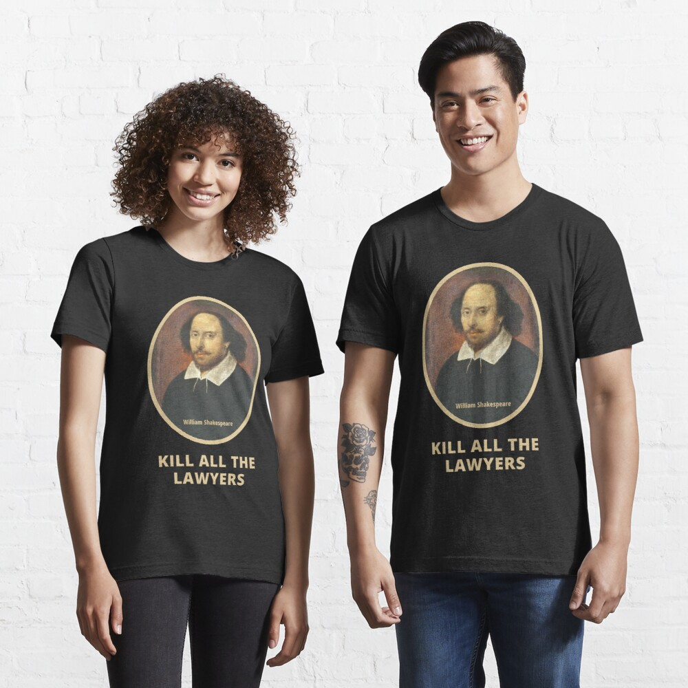 Shakespeare Lawyer Quote Essential T-Shirt