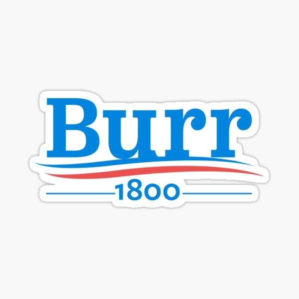 HAMILTON Musical AARON BURR 1800 Burr Election of 1800 Sticker