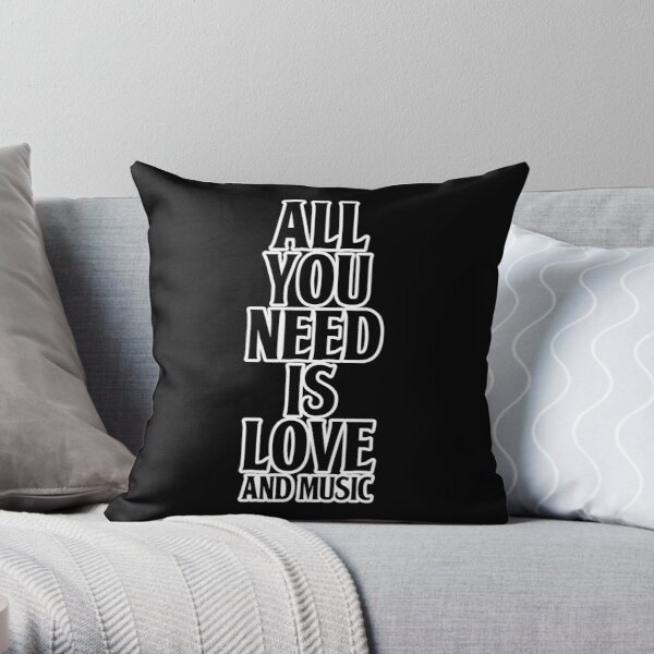 All You Need Is Love And Music Throw Pillow