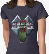 Not all mutations are super powers Womens Fitted T-Shirt