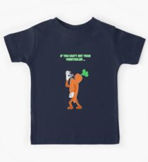 If you don't eat your vegetables ... Kids Tee