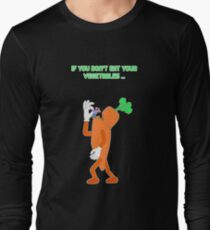 If you don't eat your vegetables ... Long Sleeve T-Shirt