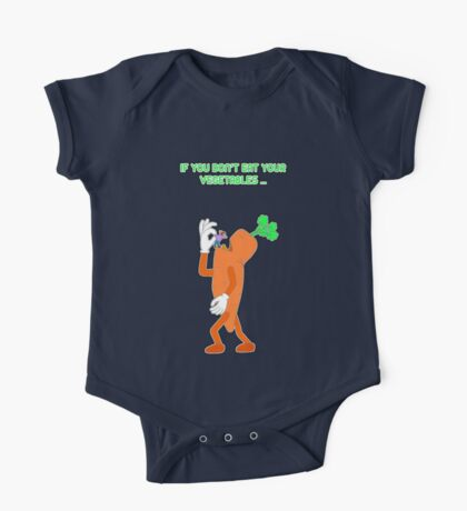 If you don't eat your vegetables ... Kids Clothes