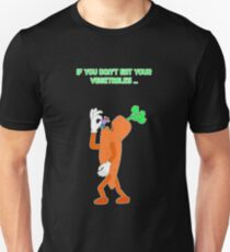 If you don't eat your vegetables ... Unisex T-Shirt