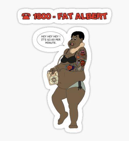 1800 FAT ALBERT Sticker