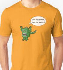 I AM NOT SMALL ! Unisex T-Shirt