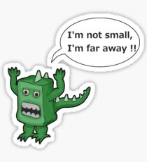 I AM NOT SMALL ! Sticker