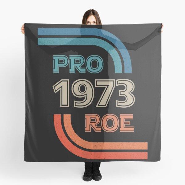 Pro Roe V Wade 1973 Scarf
