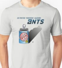 So You're Thinking Canned Ants? Unisex T-Shirt